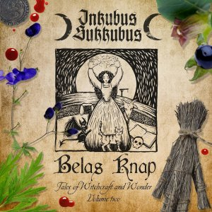 Inkubus Sukkubus - Belas Knap Tales Of Witchcraft And Wonder Vol. 2 (2017).jpg